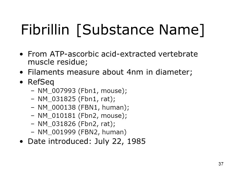 Fibrillin [Substance Name]